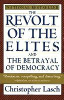 The Revolt Of The Elites And The Betrayal Of Democracy : democracy in the united states today...