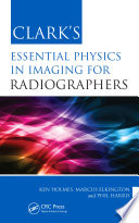 Clark s Essential Physics in Imaging for Radiographers