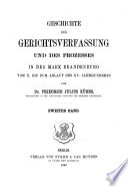 Geschichte der Gerichtsverfassung und des Prozesses in der Mark Brandenburg vom X. bis zum Ablauf des XV. Jahrhunderts