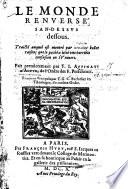 Le Monde renversé san-dessus dessous ... Mis en François par F. G. C. Bachelier en Théologie, etc. [i.e. F. Gaspard Cornuère.]