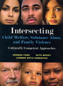 Intersecting Child Welfare  Substance Abuse  and Family Violence