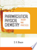 Pharmaceutical Physical Chemistry: Theory and Practices