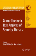 """""""Game Theoretic Risk Analysis of Security Threats"""" Cover"""