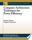 Computer Architecture Techniques for Power efficiency