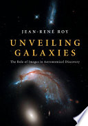 Unveiling Galaxies