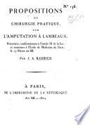 Propositions de chirurgie pratique, sur l'amputation à lambeaux