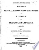 Walker s Critical Pronouncing Dictionary and Expositor of the English Language