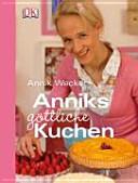 Anniks g  ttliche Kuchen