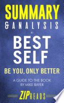Summary & Analysis of Best Self: Be You, Only Better | A Guide to the Book by Mike Bayer