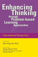 Enhancing Thinking Through Problem-based Learning Approaches : enhance thinking. captures the art and science...