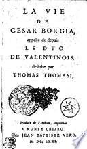 La Vie De Cesar Borgia, appellé du depuis Le Dvc De Valentinois