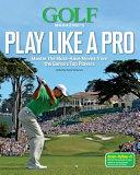 Golf Magazine s Play Like a Pro