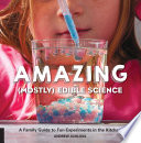 Amazing  Mostly  Edible Science