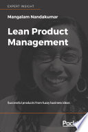 Lean Product Management Successful products from fuzzy business ideas