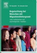 Begutachtung von Menschen mit Migrationshintergrund und Arbeitnehmern nichtdeutscher Herkunft unter medizinischen und psychologischen Aspekten