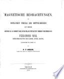 Magnetische Beobachtungen, im östlichen Theile des Mittelmeeres ... ausgeführt im Jahre 1857 von F. Schaub