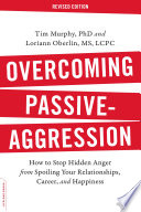 Overcoming Passive Aggression  Revised Edition