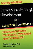 Ethics   professional development for addiction counselors