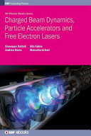 Charged Beam Dynamics  Particle Accelerators and Free Electron Lasers