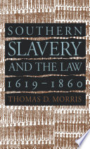 Southern Slavery and the Law  1619 1860