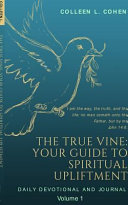 The True Vine  Your Guide to Spiritual Upliftment
