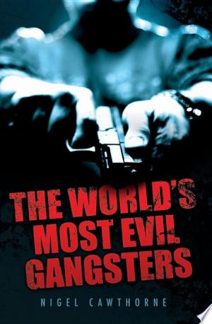 The World's Most Evil Gangsters - ISBN:9781784184339