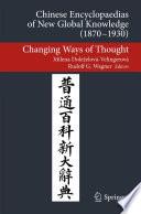 Chinese Encyclopaedias of New Global Knowledge  1870 1930