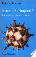 Scacchi e scimpanz    Matematica per giocatori razionali