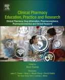 Clinical Pharmacy Education, Practice And Research : foundation in clinical pharmacy and related...