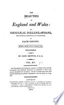 The Beauties of England and Wales  Or  Delineations  Topographical  Historical  and Descriptive  of Each County  pt  1  Wiltshire