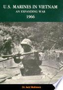 U S  Marines In Vietnam  An Expanding War  1966