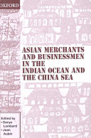 Asian Merchants and Businessmen in the Indian Ocean and the China Sea