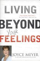Living Beyond Your Feelings
