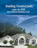 Dwelling Construction Under the 2006 International Building Code