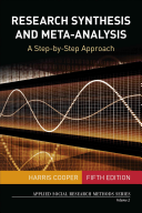 Research Synthesis and Meta-Analysis: A Step-By-Step Approach