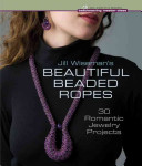 Jill Wiseman s Beautiful Beaded Ropes