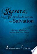 Secrets  Revelations  and Salvation