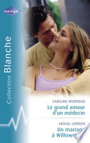 Le grand amour d un m  decin   Un mariage    Willowmere  Harlequin Blanche