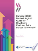 Eurostat-OECD Methodological Guide for Developing Producer Price Indices for Services Second Edition