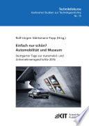 Einfach nur schön? Automobilität und Museum - Stuttgarter Tage zur Automobil- und Unternehmensgeschichte 2016