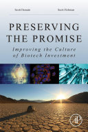 Preserving The Promise : examines why most biotech startups fail, as...