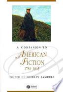 A Companion to American Fiction 1780 - 1865