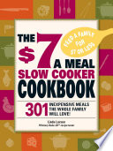 The 7 A Meal Slow Cooker Cookbook