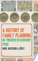 A History of Family Planning in Twentieth Century Peru