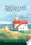 The Presbytery of Seattle 1858 2005