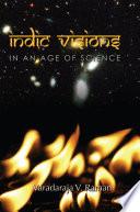 Indic Visions Scientist And Humanist Varadaraja V Raman In It