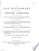 A new Dictionary of the English Language      To which is prefixed a Rhetorical Grammar