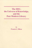 The DDC  the Universe of Knowledge  and the Post modern Library