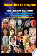 Vol. 3: LIGHTWORKERS WORLD ELITE: 300 Psychics, Mediums and Lightworkers You Can Fully Trust