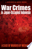 War Crimes in Japan-Occupied Indonesia The Dutch East Indies Now Known As Indonesia